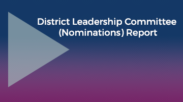 District Leadership Committee (Nominations) Report